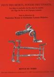 Venceslas Kruta et Germaine Leman-Delerive - Feux des morts, foyers des vivants - Les rites et symboles du feu dans les tombes de l'Age du fer et de l'époque romaine.