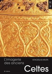 Venceslas Kruta - L'imagerie des anciens celtes.