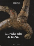 Venceslas Kruta et Dario Bertuzzi - La cruche celte de BRNO - Chef-d'oeuvre de l'art, Miroir de l'Univers.