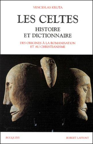 Venceslas Kruta - Les Celtes. - Histoire et dictionnaire.