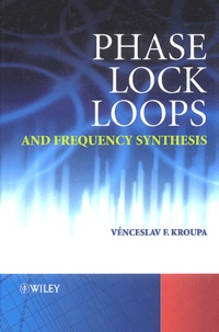 Venceslav-F Kroupa - Phase Lock Loops and Frequency Synthesis.