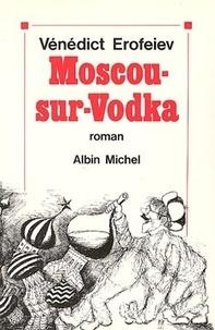 Venedict et Victor Erofeev - Moscou-sur-vodka.