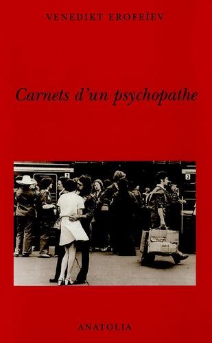 Venedikt Erofeïev - Carnets d'un psychopathe.