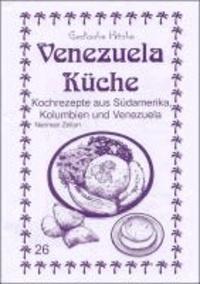 Venezuela Küche - Kochrezepte aus Südamerika, Kolumbien und Venezuela.