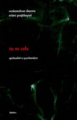 Venkateshvar Sharma et  Svami Prajnanpad - Tu es cela - Spiritualité et psychanalyse.