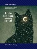 Vénus Khoury Ghata - Lune n'est lune que pour le chat.