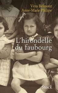 Véra Belmont et Anne-Marie Philipe - L'hirondelle du faubourg.