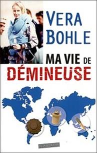 Vera Bohle - Ma vie de démineuse.