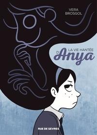 Vera Brosgol - La vie hantée d'Anya.