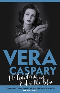 Véra Caspary - The Gardenia and Out of the Blue.