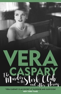 Véra Caspary - The Murder in the Stork Club and Other Stories.