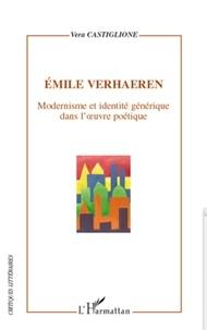 Vera Castiglione - Emile Verhaeren - Modernisme et identité générique dans l'oeuvre poétique.