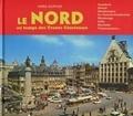 Véra Dupuis - Le Nord au temps des Trente Glorieuses.