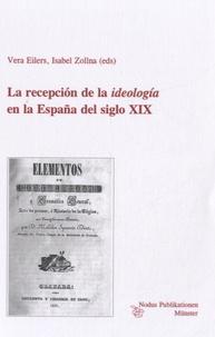 Vera Eilers - La recepción de la ideología en la España del siglo XIX.