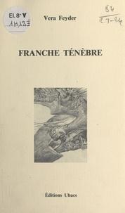 Vera Feyder - Franche ténèbre.