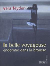 Vera Feyder - La belle voyageuse endormie dans la brousse.