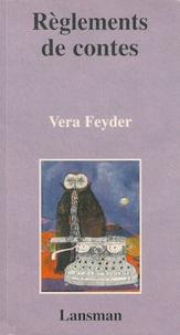 Vera Feyder - Règlements de contes.