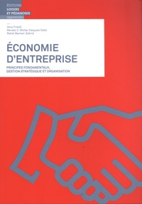 Vera Friedli et Renato Müller Vasquez Callo - Economie d'entreprise - Principes fondamentaux, gestion stratégique et organisation.