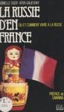 Vera Galievsky et Armelle Oger - La Russie d'en France - Où et comment vivre à la russe.