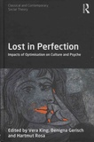 Vera King et Benigna Gerisch - Lost in Perfection - Impacts of Optimisation on Culture and Psyche.