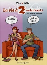 Véra et  Gildo - La vie à 2, mode d'emploi Tome 1 : Un appart' pour deux.