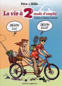 Véra et  Gildo - La vie à 2, mode d'emploi Tome 2 : Loisirs, détente et oisiveté.