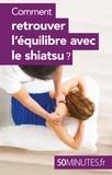 Véra Smayan et  50 minutes - Comment retrouver l'équilibre avec le shiatsu ?.