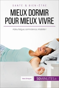 Véra Smayan et  50Minutes.fr - Équilibre  : Mieux dormir pour mieux vivre - Adieu fatigue, somnolence, irritabilité !.
