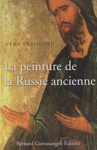 Véra Traimond - La peinture de la Russie ancienne.