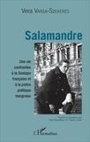 Vera Varsa-Szekeres et Paul Remetean - Salamandre - Une vie confrontée à la Gestapo française et à la police politique hongroise.