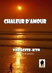 Véracité-Ktn Véracité-Ktn - Chaleur d'amour.