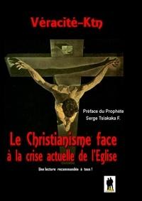 Téléchargements de livres pour ipad 2 Le christianisme face à la crise actuelle de l'église 9791094983881 en francais par Véracité-Ktn Véracité-Ktn