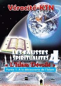 Véracité-Ktn Véracité-Ktn - Les fausses spiritualités 4: L'islam dévoilé - Partie 1 : A la découverte de l'islam.