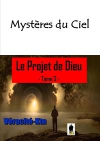 Véracité-Ktn Véracité-Ktn - Mystères du ciel - Tome 3 : Le projet de Dieu.