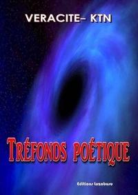 Véracité-Ktn Véracité-Ktn - Tréfonds poétique.
