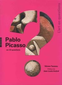 Vérane Tasseau - Pablo Picasso en 15 questions.