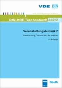 Veranstaltungstechnik 2 - Beleuchtung, Tontechnik, AV-Medien.