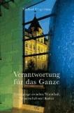 Verantwortung für das Ganze - Grenzgänger zwischen Wirtschaft, Wissenschaft und Kultur. Nachwort: Walser, Martin.