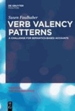 Verb Valency Patterns - A Challenge for Semantics-Based Accounts.