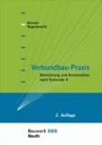 Verbundbau-Praxis - Berechnung und Konstruktion nach Eurocode 4.