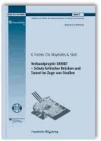Verbundprojekt SKRIBT - Schutz kritischer Brücken und Tunnel im Zuge von Straßen. Abschlussbericht.