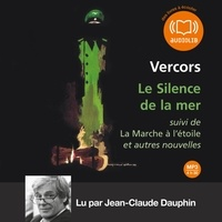 Vercors - Le Silence de la mer - Suivi de La Marche à l'étoile et autre nouvelles.