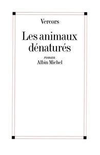 Télécharger le livre numéro isbn Les Animaux dénaturés PDB DJVU par Vercors, Vercors