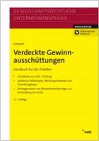 Verdeckte Gewinnausschüttungen - Handbuch für den Praktiker. Checklisten zur vGA-Prüfung, zahlreiche Fallbeispiele, Beratungshinweise und Gestaltungstipps, Vertragsmuster und Musterformulierungen zur Vermeidung von vGA´s.