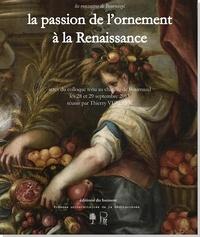 Verdier Thierry - La passion de l'ornement à la renaissance.