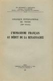 Verdun-Louis Saulnier et Gilbert Ouy - L'humanisme français au début de la Renaissance - Colloque international de Tours (XIVe stage).