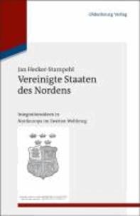 Vereinigte Staaten des Nordens - Integrationsideen in Nordeuropa im Zweiten Weltkrieg.