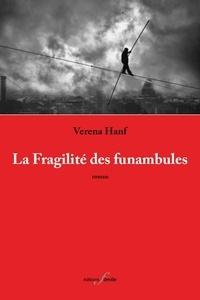 Verena Hanf - La fragilité des funambules.