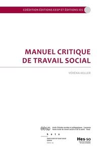 Véréna Keller - Manuel critique de travail social.