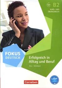 Verena Klotz et Matthias Merkelbach - Erfolgreich in Alltag und Beruf Fokus Deutsch - Kurs-und Ubungsbuch B2.